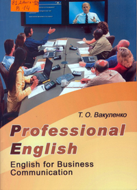 Professional English: English for Business Communication